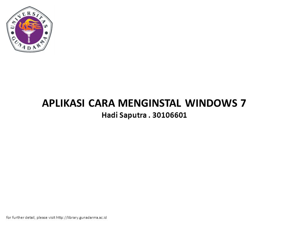 APLIKASI CARA MENGINSTAL WINDOWS 7 Hadi Saputra . 30106601