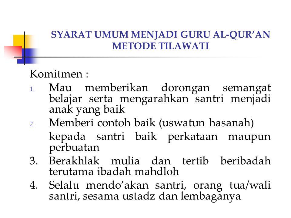SYARAT UMUM MENJADI GURU AL-QUR'AN METODE TILAWATI