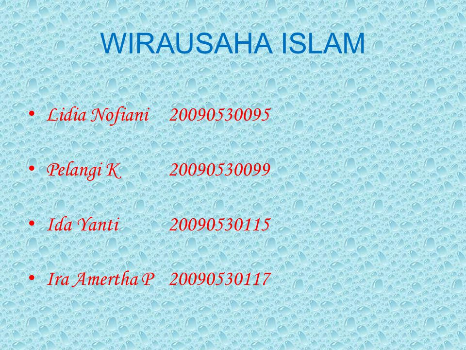 WIRAUSAHA ISLAM Lidia Nofiani 20090530095 Pelangi K 20090530099