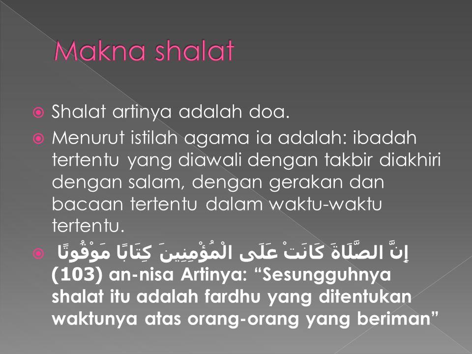 Makna shalat Shalat artinya adalah doa.