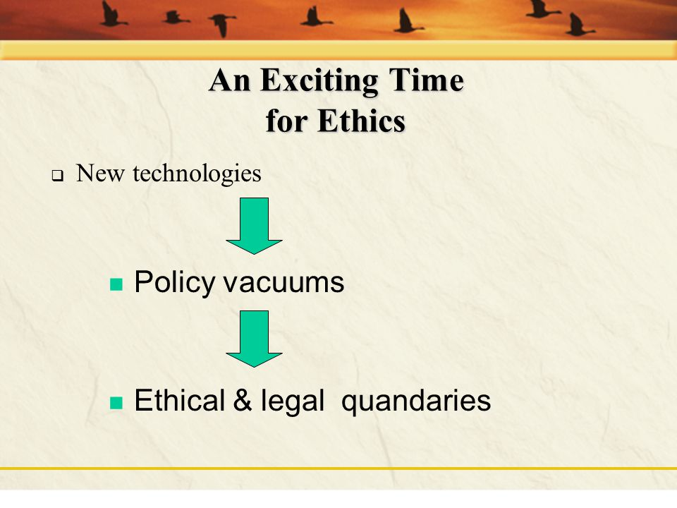 An Exciting Time for Ethics