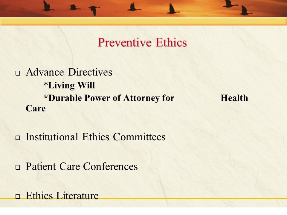 Preventive Ethics Advance Directives Institutional Ethics Committees