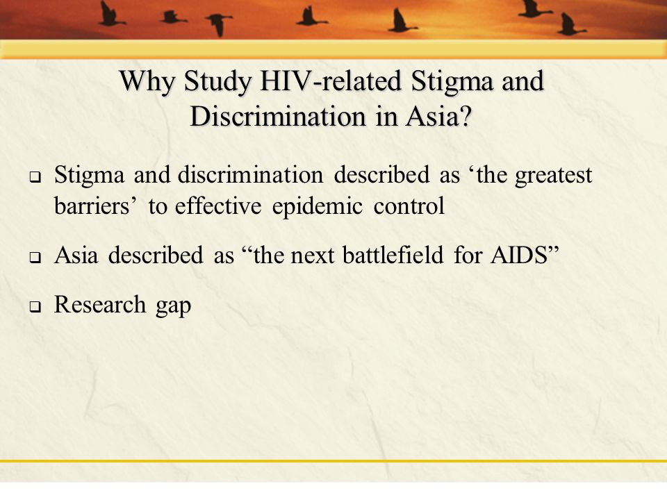 Why Study HIV-related Stigma and Discrimination in Asia