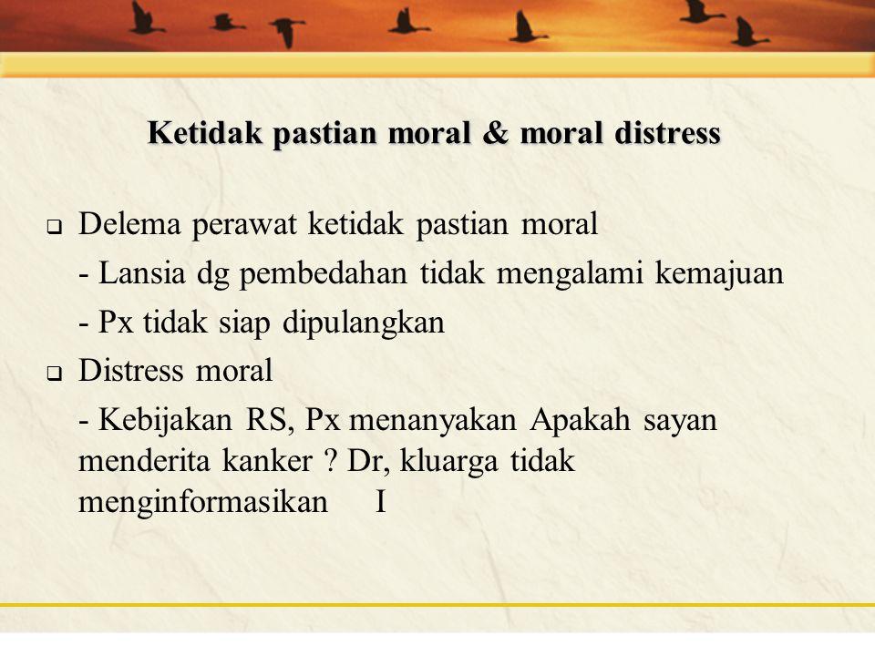 Ketidak pastian moral & moral distress