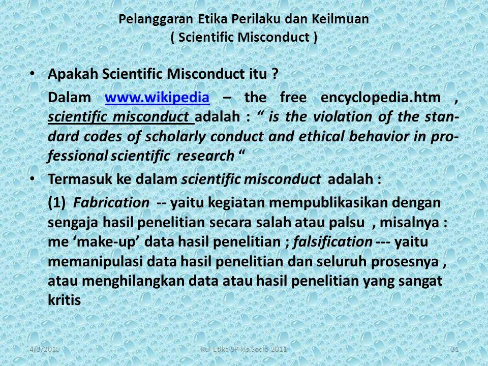 Pelanggaran Etika Perilaku dan Keilmuan ( Scientific Misconduct )