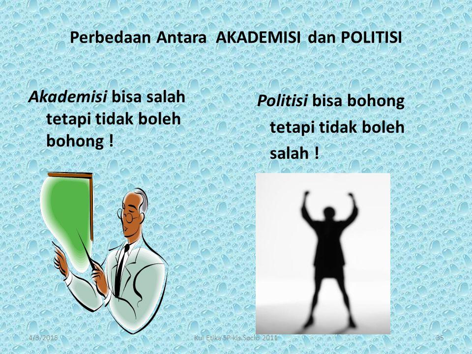 Perbedaan Antara AKADEMISI dan POLITISI