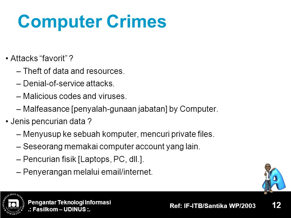Computer Crimes • Attacks favorit – Theft of data and resources.