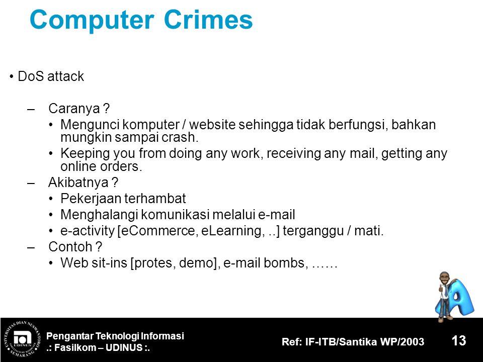 Computer Crimes • DoS attack – Caranya
