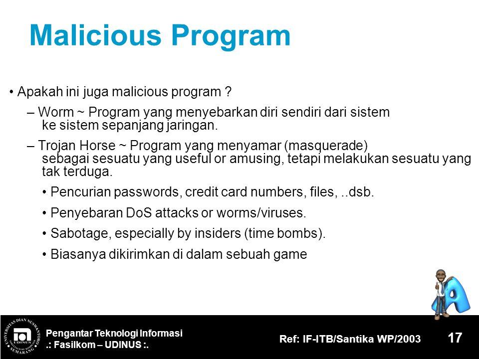 Malicious Program • Apakah ini juga malicious program