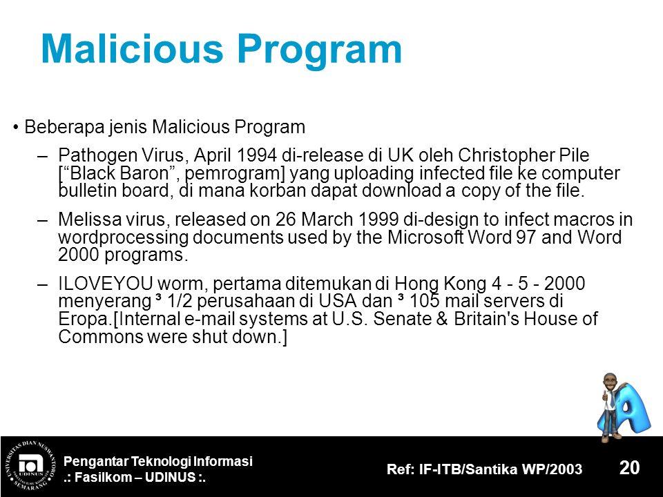 Malicious Program • Beberapa jenis Malicious Program