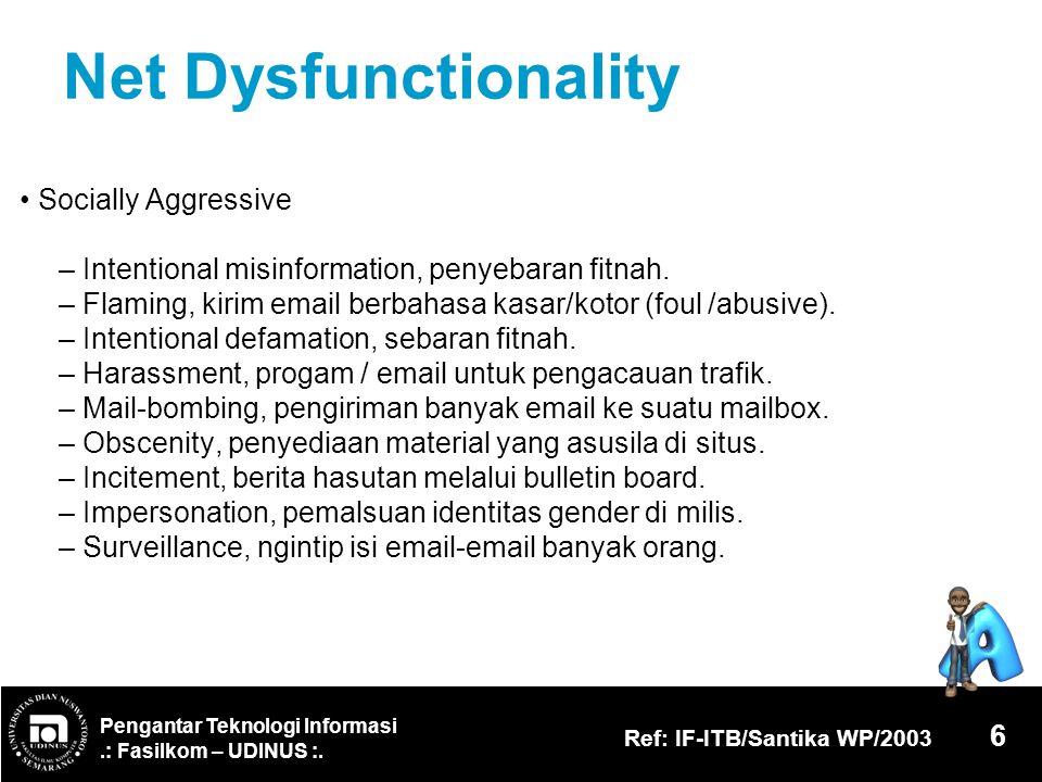 Net Dysfunctionality • Socially Aggressive