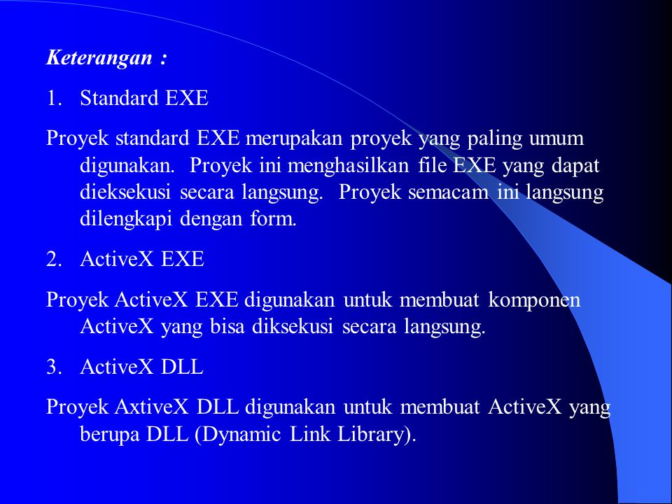 Keterangan : Standard EXE.
