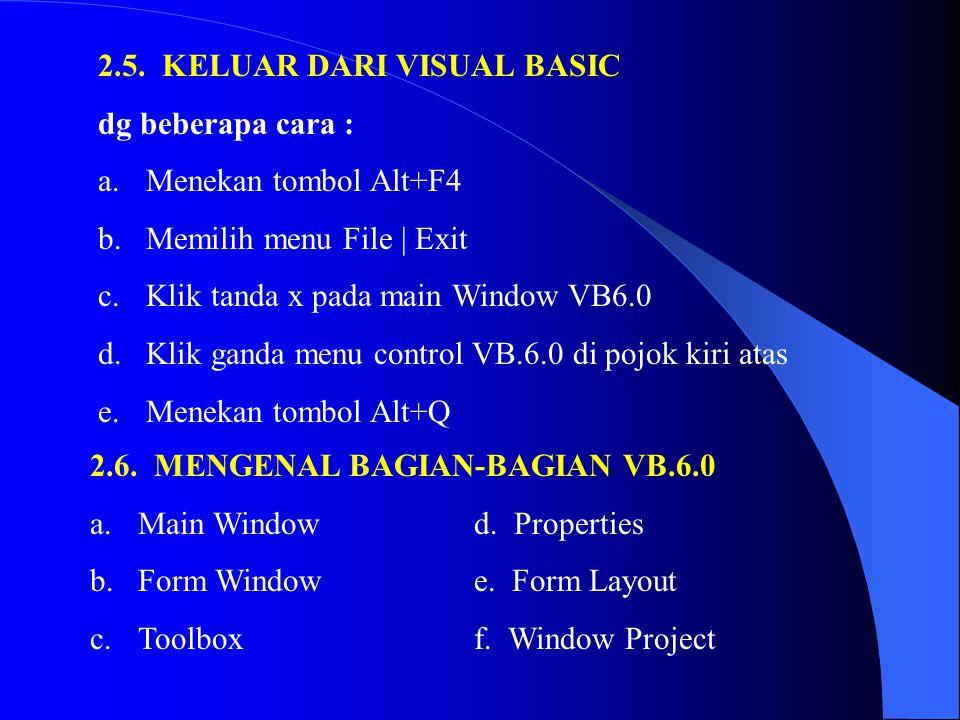 2.5. KELUAR DARI VISUAL BASIC