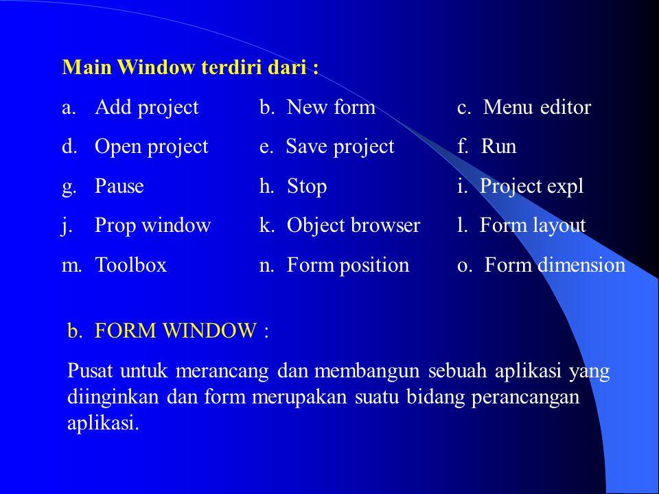 Main Window terdiri dari :