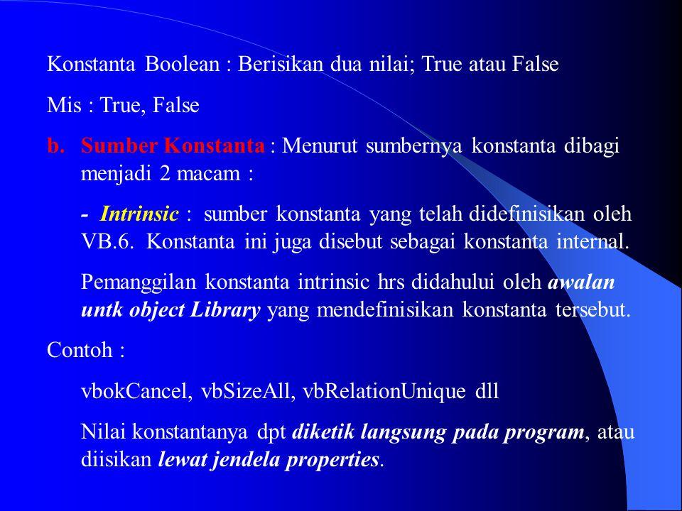 Konstanta Boolean : Berisikan dua nilai; True atau False