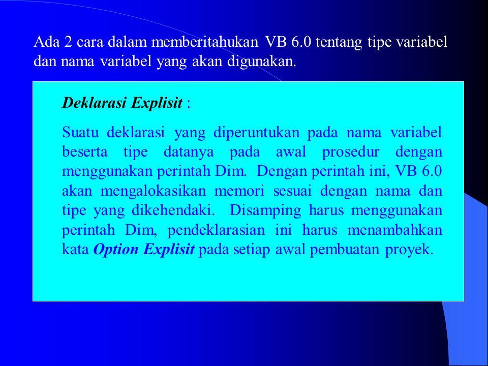 Ada 2 cara dalam memberitahukan VB 6