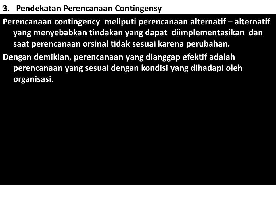 3. Pendekatan Perencanaan Contingensy
