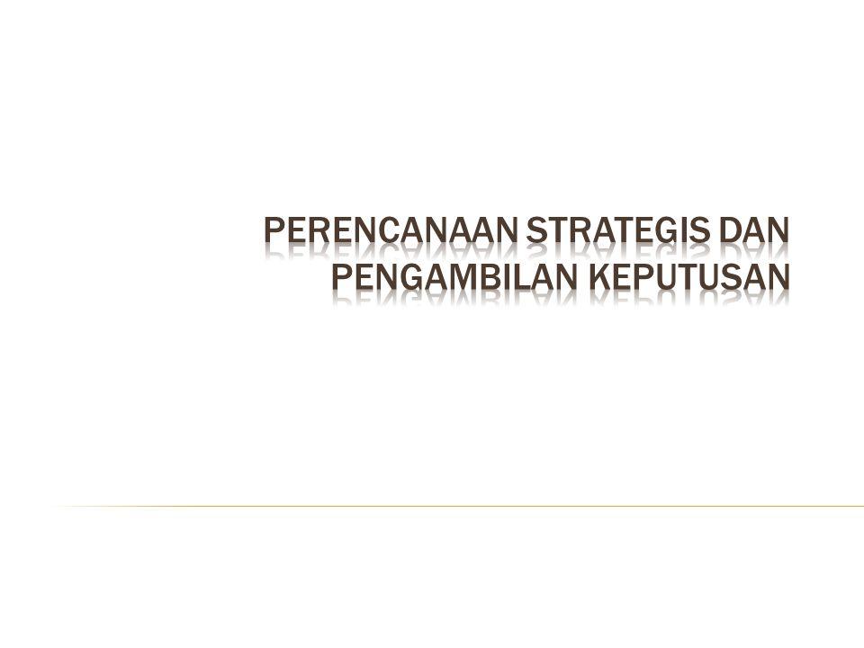 Perencanaan Strategis dan Pengambilan Keputusan
