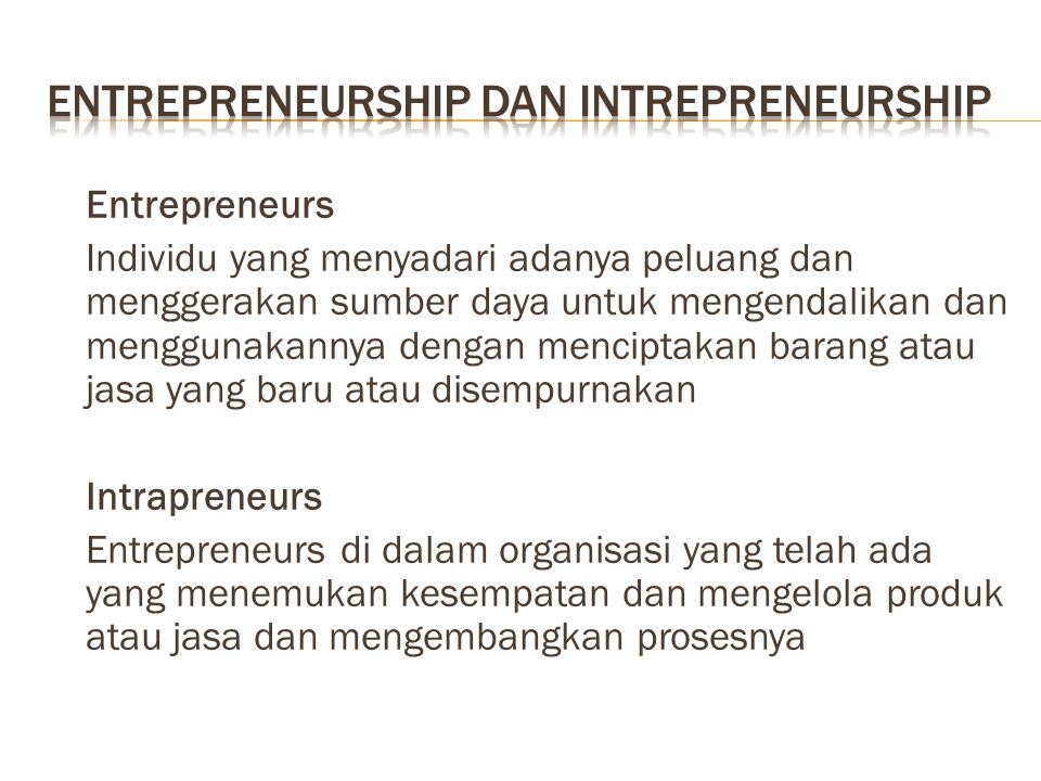 Entrepreneurship dan Intrepreneurship