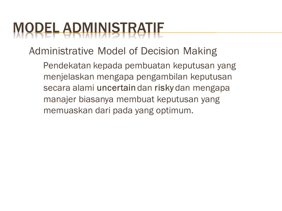 MODEL ADMINISTRATIF Administrative Model of Decision Making
