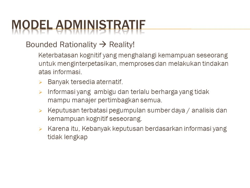 Model administratif Bounded Rationality  Reality!