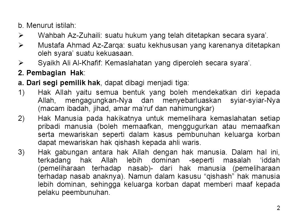 b. Menurut istilah: Wahbah Az-Zuhaili: suatu hukum yang telah ditetapkan secara syara'.