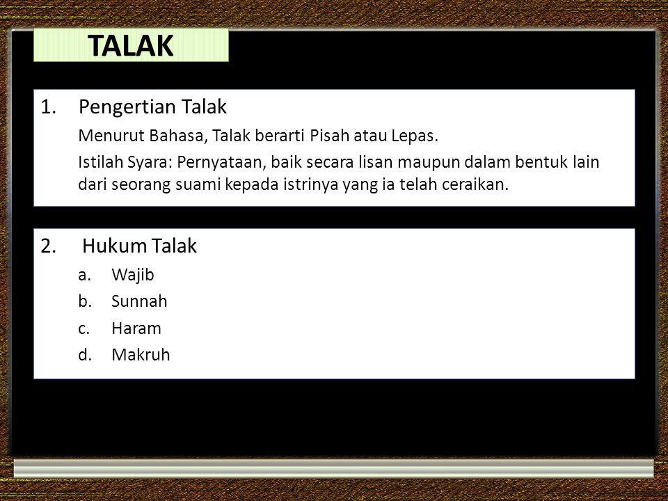 TALAK Pengertian Talak 2. Hukum Talak