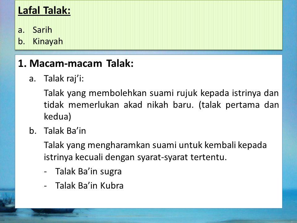 Lafal Talak: 1. Macam-macam Talak: Talak raj'i: