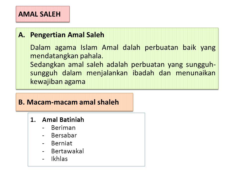 Dalam agama Islam Amal dalah perbuatan baik yang mendatangkan pahala.