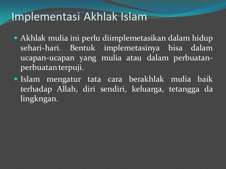 Implementasi Akhlak Islam