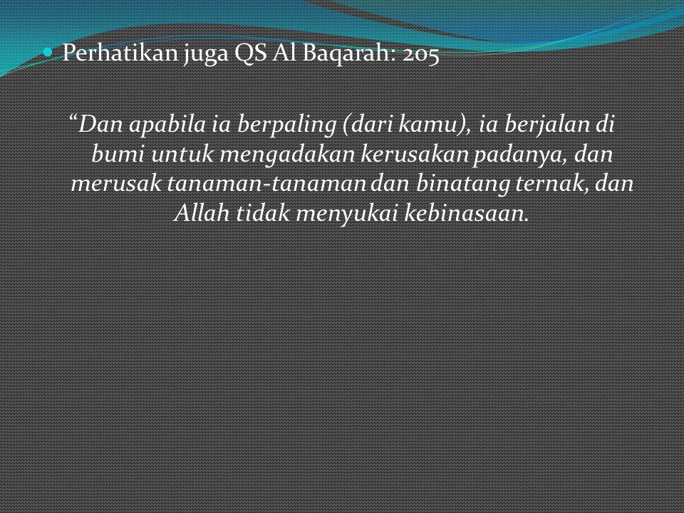 Perhatikan juga QS Al Baqarah: 205