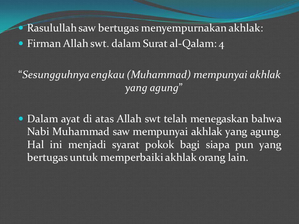 Sesungguhnya engkau (Muhammad) mempunyai akhlak yang agung