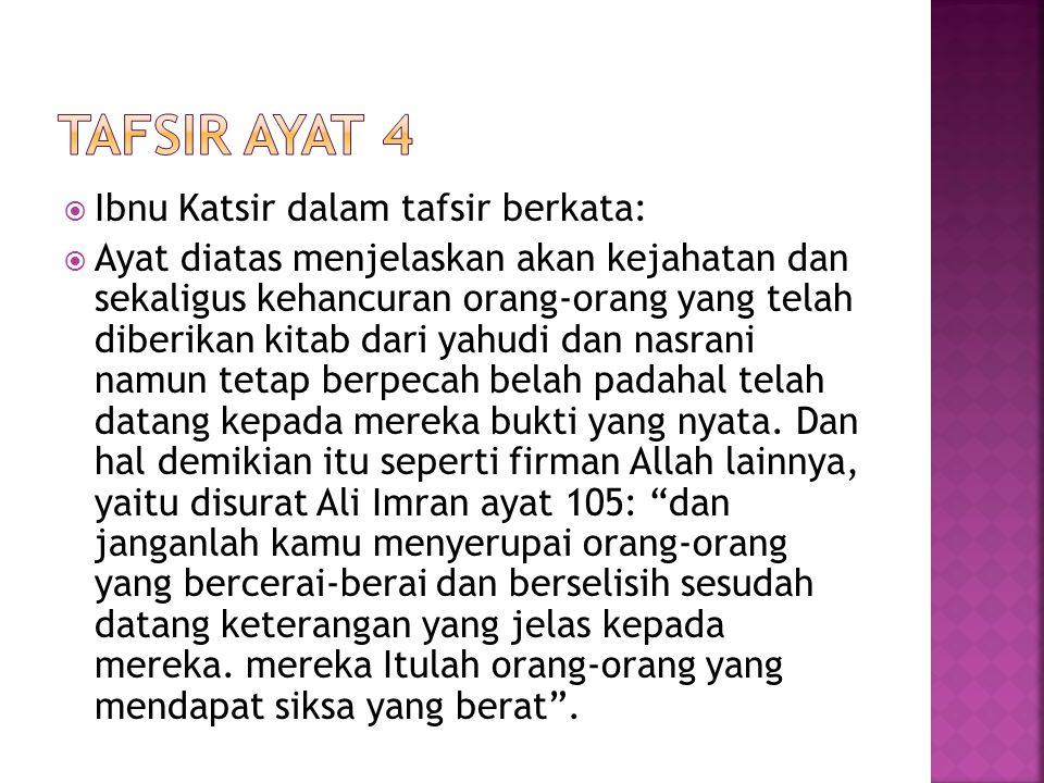 Tafsir ayat 4 Ibnu Katsir dalam tafsir berkata: