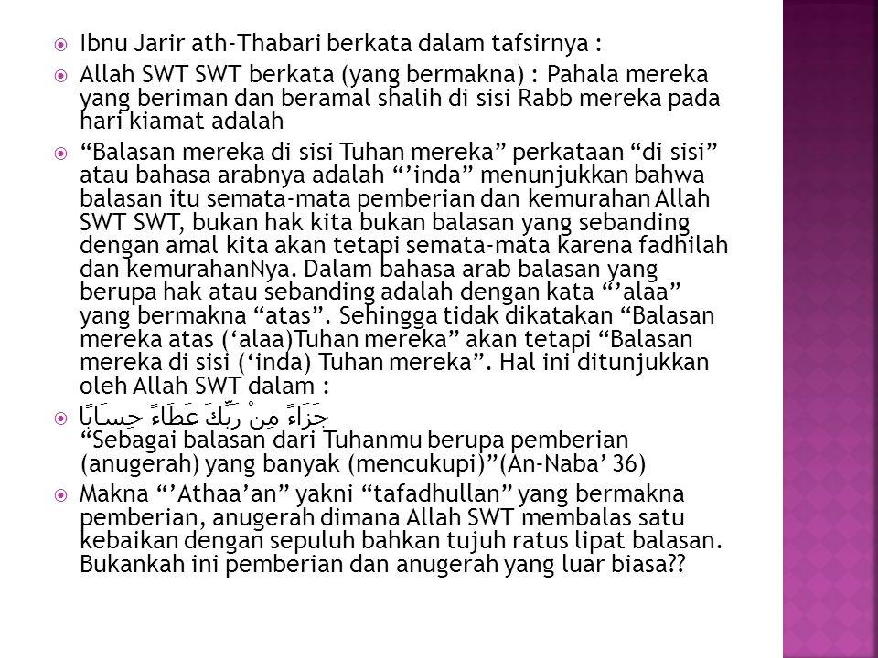 Ibnu Jarir ath-Thabari berkata dalam tafsirnya :