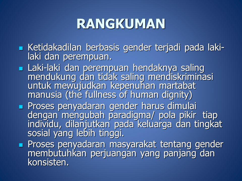 RANGKUMAN Ketidakadilan berbasis gender terjadi pada laki-laki dan perempuan.