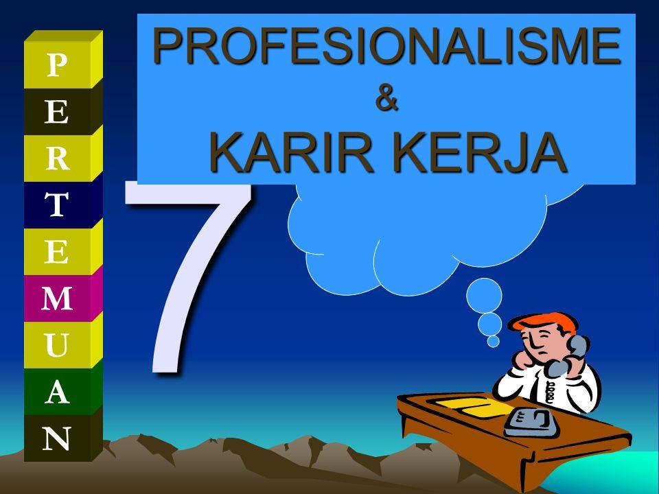 PROFESIONALISME & KARIR KERJA