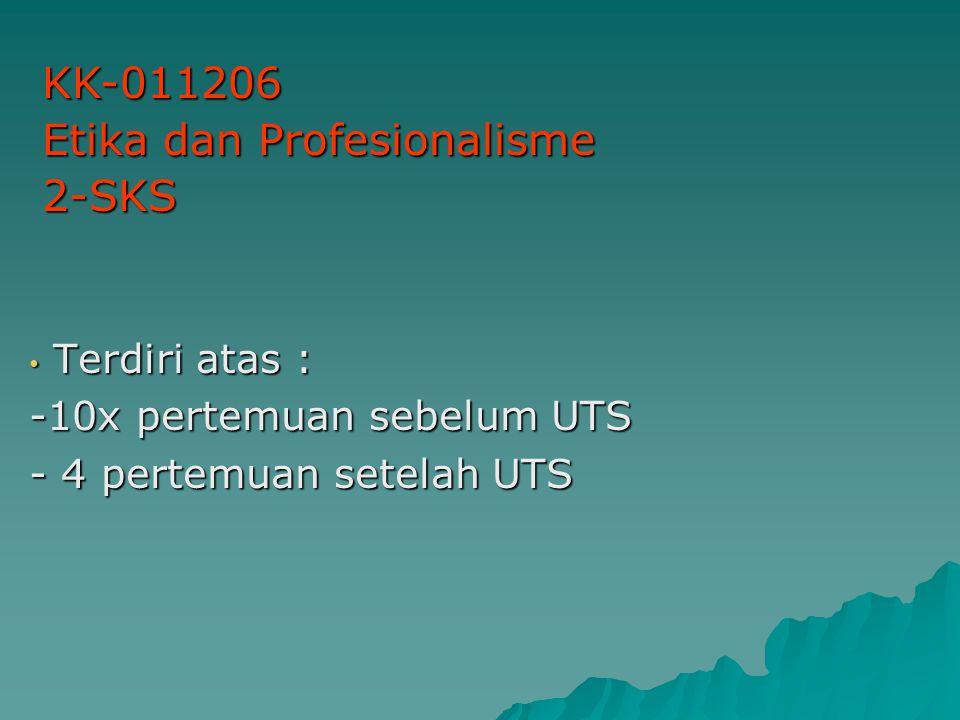 Terdiri atas : -10x pertemuan sebelum UTS - 4 pertemuan setelah UTS