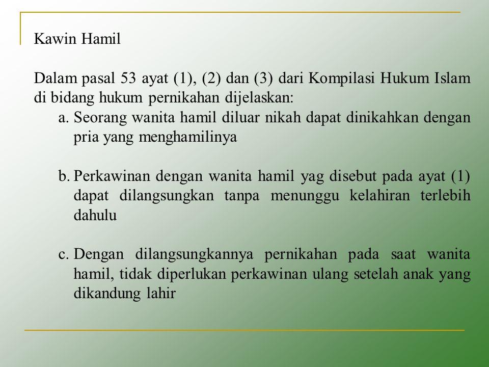 Kawin Hamil Dalam pasal 53 ayat (1), (2) dan (3) dari Kompilasi Hukum Islam di bidang hukum pernikahan dijelaskan: