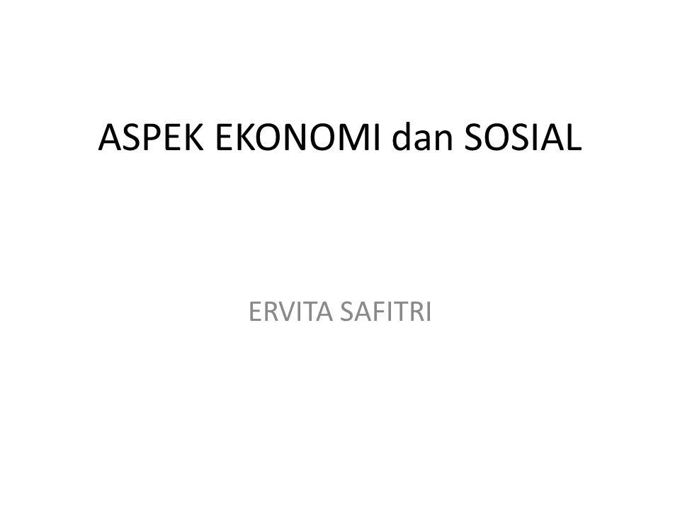 ASPEK EKONOMI dan SOSIAL