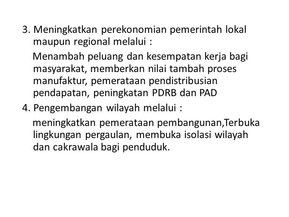 3. Meningkatkan perekonomian pemerintah lokal maupun regional melalui :