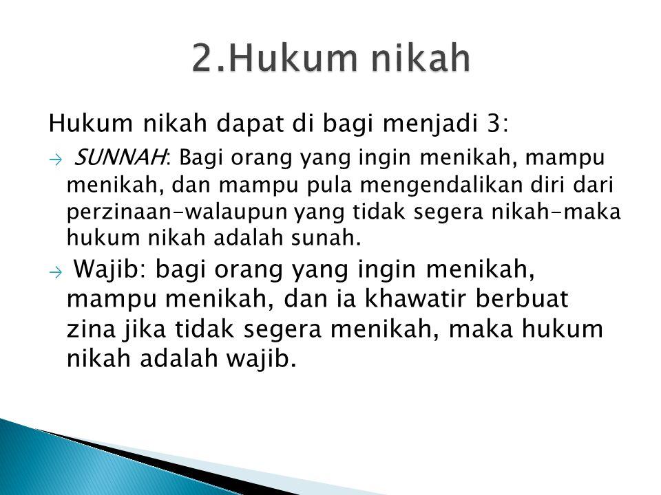 2.Hukum nikah Hukum nikah dapat di bagi menjadi 3: