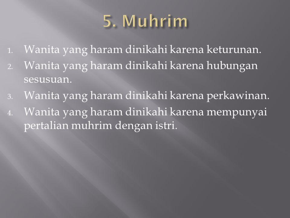 5. Muhrim Wanita yang haram dinikahi karena keturunan.