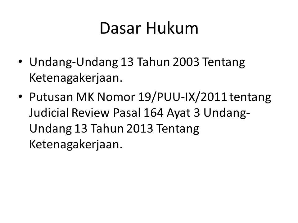 Dasar Hukum Undang-Undang 13 Tahun 2003 Tentang Ketenagakerjaan.