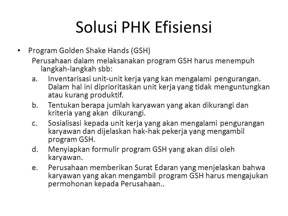 Solusi PHK Efisiensi Program Golden Shake Hands (GSH)