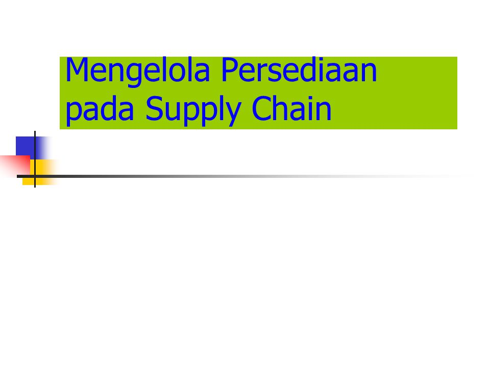 Mengelola Persediaan pada Supply Chain
