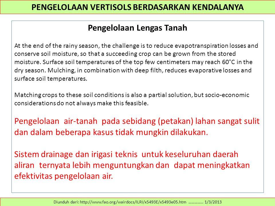PENGELOLAAN VERTISOLS BERDASARKAN KENDALANYA Pengelolaan Lengas Tanah