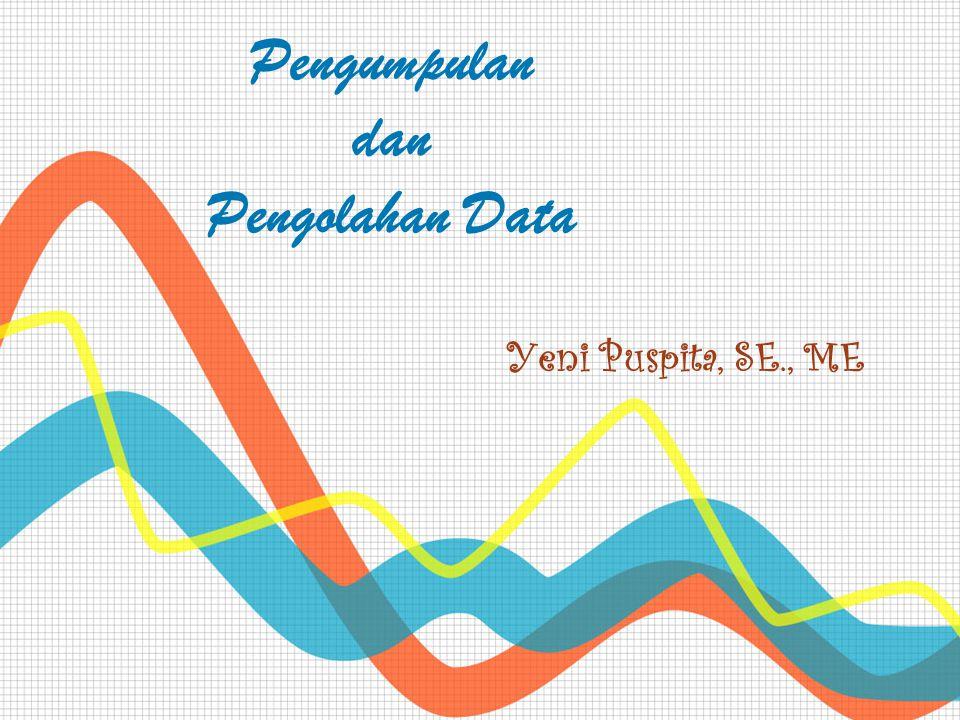 Pengumpulan dan Pengolahan Data