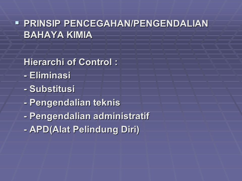 PRINSIP PENCEGAHAN/PENGENDALIAN BAHAYA KIMIA