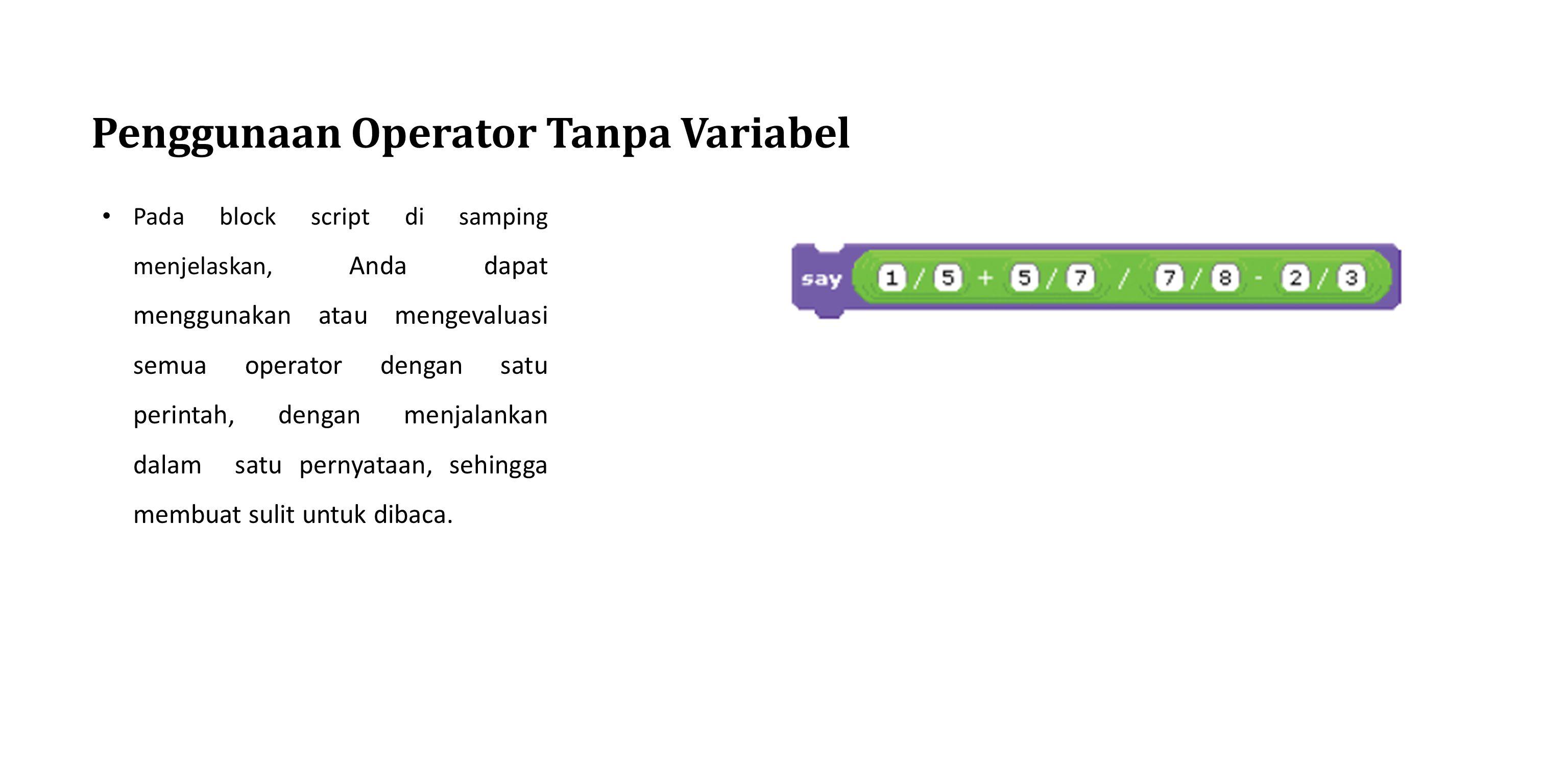 Penggunaan Operator Tanpa Variabel