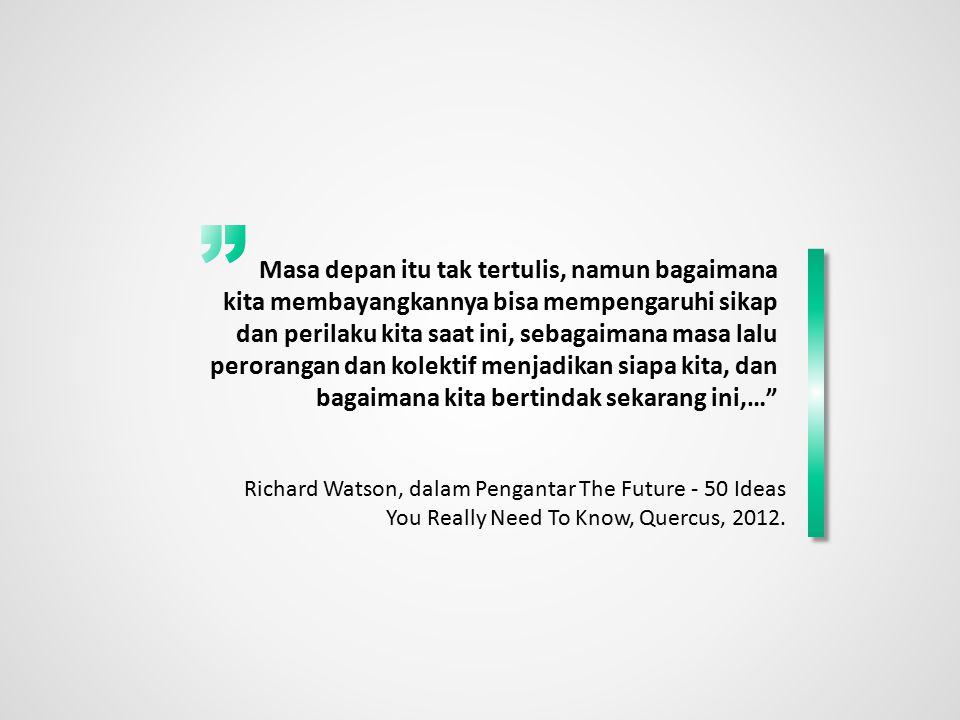 Masa depan itu tak tertulis, namun bagaimana